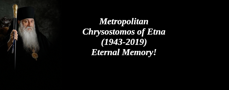 The Repose of the Most Reverend Chrysostomos, Metropolitan Emeritus of Etna